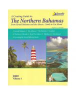 Cruising Guide to Northern Bahamas: From Grand Bahamas & The Abacos