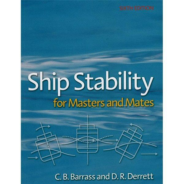 Ship Stability for Mates and Masters