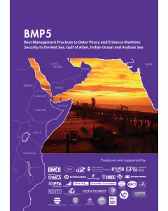 BMP5: Best Management Practices to Deter Piracy and Enhance Maritime Security in the Red Sea, Gulf of Aden, Indian Ocean and Arabian Sea