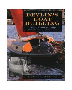 Devlin's Boatbuilding - How To Build Any Boat By The Stitch & Glue Method