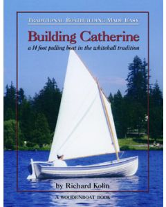 Traditional Boatbuilding Made Easy: Building Catherine