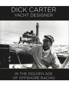 Dick Carter: Yacht Designer [PRE-ORDER]