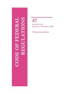 47 CFR: Telecommunications, Parts 80-End
