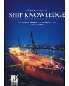 Ship Knowledge : Ship Design, Construction and Operation.
