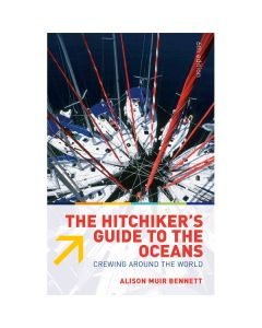 Hitch-Hikers Guide to the Oceans - Crewing Around the World 6th ed.