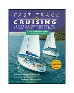 Fast Track to Cruising - How to Go from Novice to Cruise - Ready in Seven Days