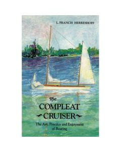 Compleat Cruiser: The Art Practice & Enjoyment of Boating
