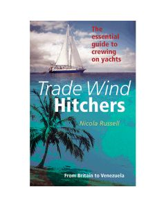 Trade Wind Hitchers - The Essential Guide to Crewing on Yachts