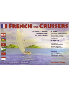 French for Cruisers: The Boaters Complete Language Guide for French Waters