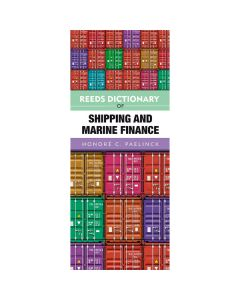 Reeds Dictionary of Shipping and Marine Finance