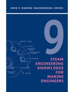 Reeds Vol 9: Steam Engineering Knowledge for Marine Engineers