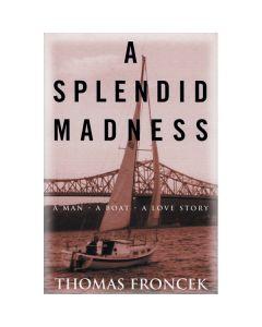 A Splendid Madness A Man - A Boat - A Love Story