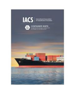 Container Ships. Guidelines for Surveys, Assessment and Repair of Hull Structures (IACS Rec 84)