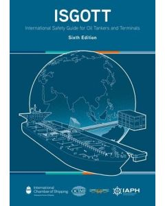 ISGOTT - International Safety Guide For Oil Tankers & Terminals