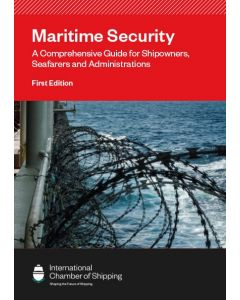 Maritime Security. A Comprehensive Guide for Shipowners, Seafarers and Administrations