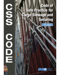 CSS Code (Code of Safe Practice for Cargo Stowage and Securing, 2021 Edition)