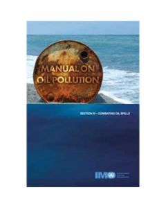 Manual on Oil Pollution Section IV - Combating Oil Spills [2003]