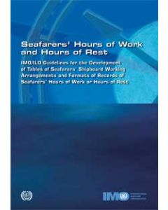 IMO/ILO Guidelines for the Development of Tables of Seafarers' Shipboard Working Arrangements and Formats of Records of Seafarers' Hours of Work or Hours of Rest