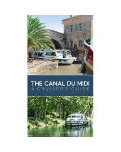The Canal Du Midi: A Cruiser's Guide