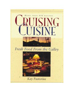 Cruising Cuisine - Fresh Food from the Galley