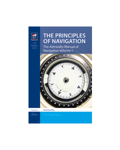 The Admiralty Manual of Navigation Vol 1: The Principles of Navigation