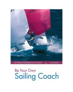Be Your Own Sailing Coach: 20 Goals for Racing Success [Reprinting: No due date]