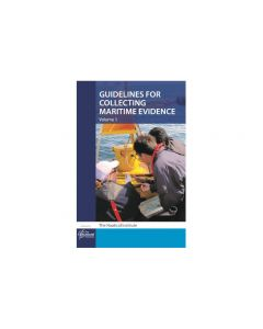 Guidelines for Collecting Maritime Evidence - Volume 1