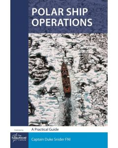 Polar Ship Operations - A Practical Guide