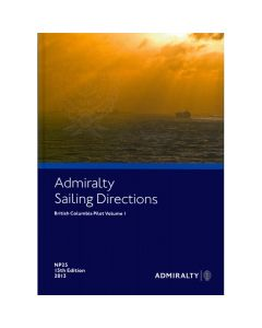 NP25 - ADMIRALTY Sailing Directions: British Columbia Pilot Volume 1 (16th Edition)