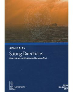 NP44  - ADMIRALTY Sailing Directions: Malacca Strait and West Coast of Sumatera Pilot (14th Edition)