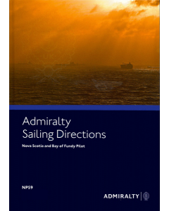 NP59 - ADMIRALTY Sailing Directions: Nova Scotia and Bay of Fundy Pilot (16th Edition)