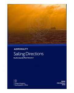 ADMIRALTY Sailing Directions: Pacific Islands Pilot Volume 1 ( NP60 | 13th Edition | 2018 )