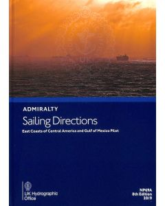 ADMIRALTY Sailing Directions: East Coasts of Central America and Gulf of Mexico Pilot (NP69A - 8th Edition)