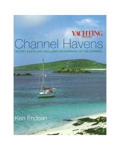Channel Havens: Secret Inlets & Secluded Anchorages of the Channel