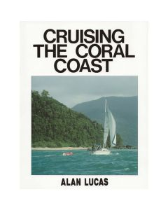 Cruising the Coral Coast - Queensland Coast - New Guinea to Brisbane