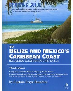 Cruising Guide to Belize & the Caribbean Coast of Mexico