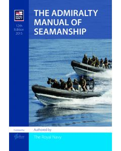 The Admiralty Manual of Seamanship [12th Edition] 2015 [Inc CD-Rom]