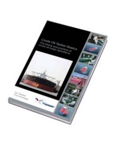 Crude Oil Tanker Basics: The Theory and Practice of Crude Oil Cargo Operations (2009 Edition)