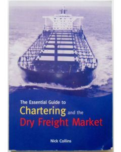 The Essential Guide to Chartering and the Dry Freight Market